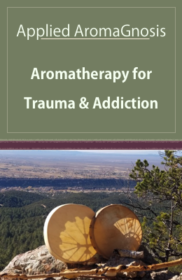Aromatherapy for Trauma and Addiction