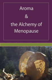 Aroma and the Alchemy of Menopause
